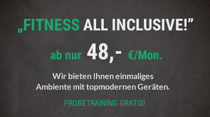 """FITNESS ALL INCLUSIVE!"" ab nur € 48,- / Mon."
